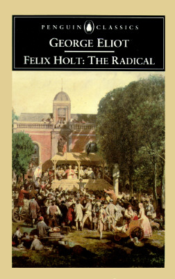 Felix Holt, the Radical By Eliot, George/ Mugglestone, Lynda (EDT)
