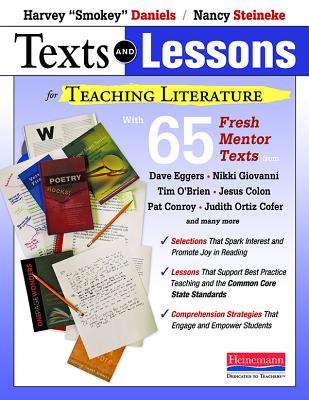 Texts and Lessons for Teaching Literature By Daniels, Harvey/ Steineke, Nancy
