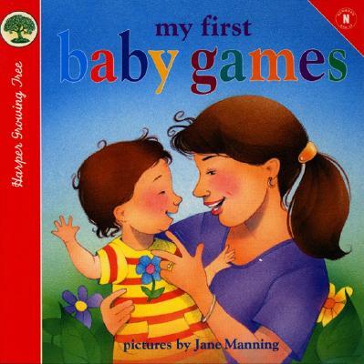 My First Baby Games By Manning, Jane K. (ILT)